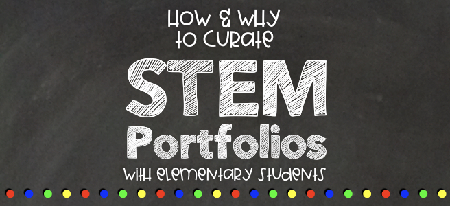 getting started with STEM portfolios for elementary students